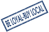 be loyal buy local blue square stamp poster