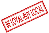 be loyal buy local red square stamp isolated on white background poster