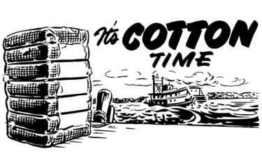 It's Cotton Time