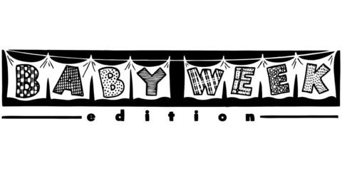 Baby Week Edition