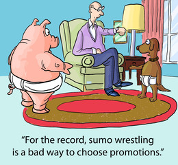 """... sumo wrestling is a bad way to choose promotions."""