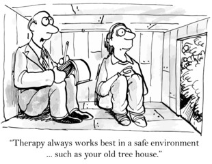 """Therapy...works best in a safe environment...tree house."""