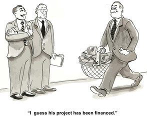 """I guess his project has been financed."""