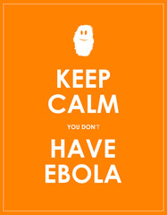 keep calm you don't have ebola background