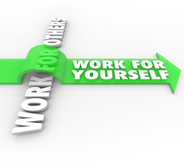 Work for Yourself Vs Others Self Employment Launch Own Business