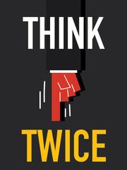 Word THINK TWICE