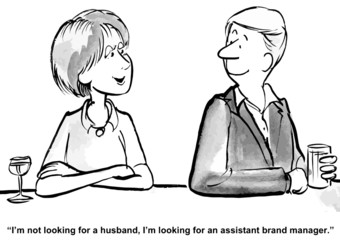 """... husband, I'm looking for an assistant brand manager."""