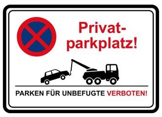 Privatparkplatz, Parken für Unbefugte verboten