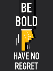 Word BE BOLD HAVE NO REGRET