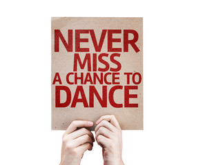 Never Miss a Chance to Dance card isolated on white