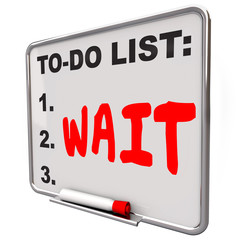 Wait Word To Do List Anticipate Delay Frustrated Wasting Time