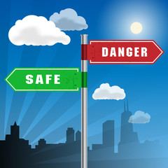 Road sign with words Safe, Danger, vector