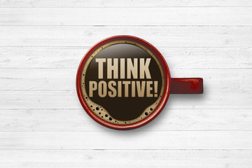 Think positive!
