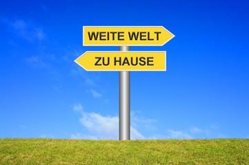 Schild / Wegweiser: Zu Hause Weite Welt
