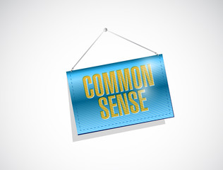 common sense hanging banner.