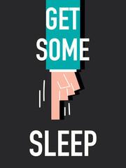 Word GET SOME SLEEP