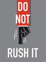 Word DO NOT RUSH IT