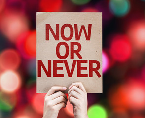 Now Or Never card with colorful background