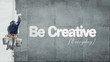 Leinwanddruck Bild - Be creative everyday