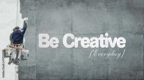 Leinwanddruck Bild Be creative everyday