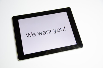 Text We want You auf Tablet