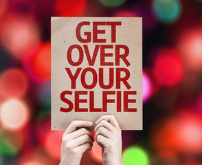 Get Over Your Selfie card with colorful background