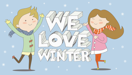 We Love Winter- Boy and girl are enjoying snowfall