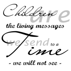Children Are The Messages