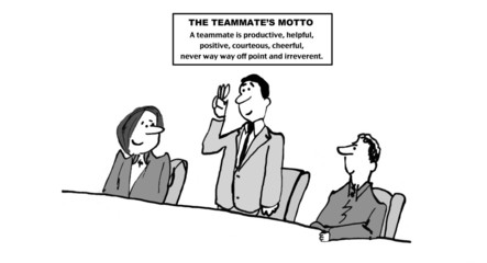 The Teammate's Motto: productive, helpful, courteous.....