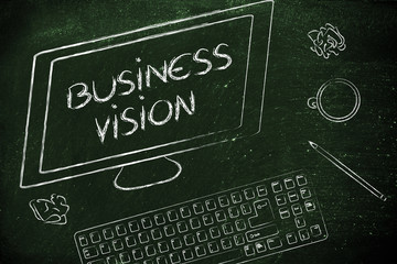 Business Vision text on computer screen, with keyboard and coffe