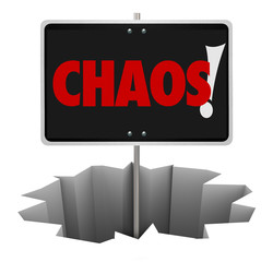 Chaos Danger Word Sign Warning Turmoil Trouble Problem
