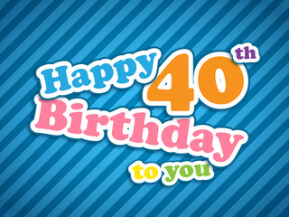 """""""HAPPY 40th BIRTHDAY"""" Card (party invitation card message)"""