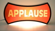Flashing applause sign