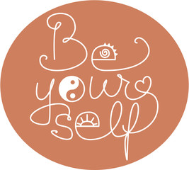 """A vectorial image of """"be yourself"""" hand lettering"""