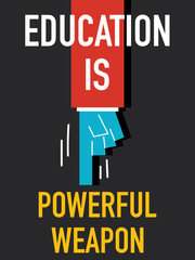 Words EDUCATION IS POWERFUL WEAPON