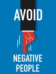 Words AVOID NEGATIVE PEOPLE