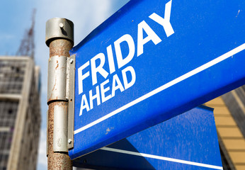 Friday Ahead blue road sign