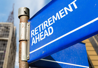 Retirement Ahead blue road sign
