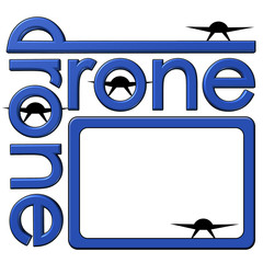 Drone sign in a modern text design