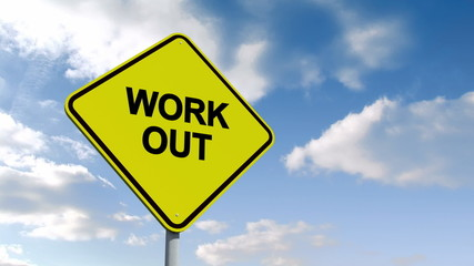 Work out sign against blue sky