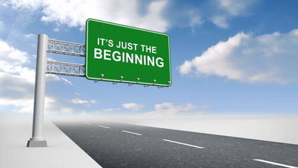Its just the beginning sign over open road
