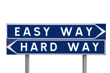 The Easy or the Hard way choise