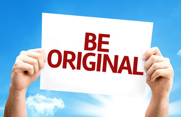 Be Original card with a beautiful day