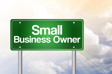 Small Business Owner Green Road Sign, Business Concept