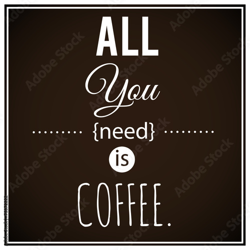 Fototapeta Coffee inspirational vector poster.
