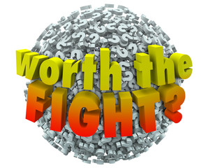 Worth the Fight Question Marks Worthwhile Challenge Commitment S