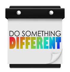 Do Something Different Words Calendar Unique Special Change of P