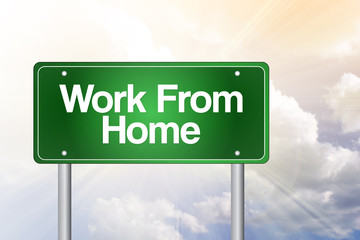 Work From Home Green Road Sign, business concept