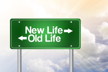 New Life, Old Life Green Road Sign, business concept