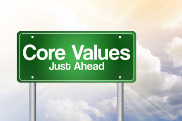 Core Values Just Ahead Green Road Sign, business concept